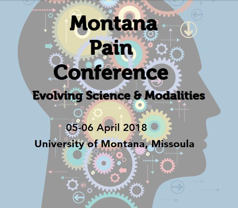 The Montana Pain Conference takes place April 5 - 6 at the University of Montana in Missoula.