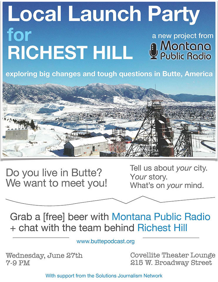 Join Us For The Richest Hill Launch Party! Tell us about your Butte, your story, and what's on your mind. We can't wait to meet you.