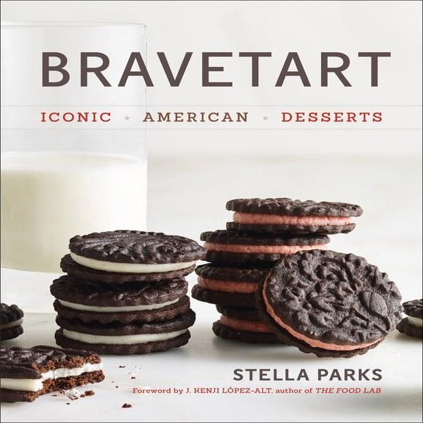 Bravetart. Iconic American Desserts by Stella Parks.