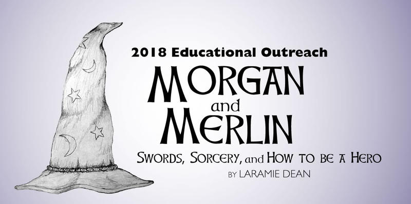 """Morgan and Merlin: Swords, Sorcery, and How to be a Hero;"" the 2018 Montana Repertory Theatre Educational Outreach Tour."