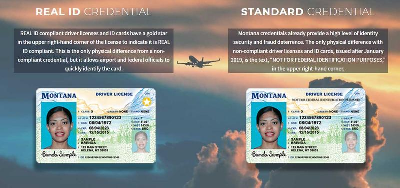 Starting in October 2020, a regular Montana state drivers license will no longer be adequate identification to board flights within the United States or gain access to federal facilities like military bases.