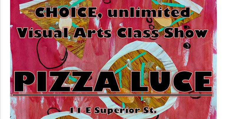 CHOICE, unlimited reception, 2/7/2018 at 7pm, Pizza Luce'