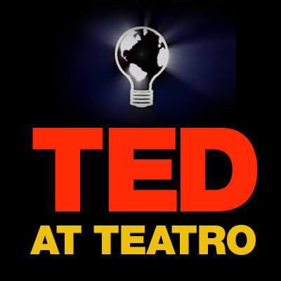 Innovation, Creativity & Invention, Wednesday at 7:30 PM - 9 PM, TED at the Teatro