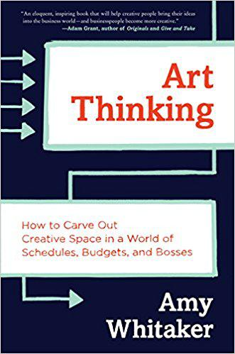 Book Cover of Art Thinking by Amy Whitaker