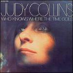Judy Collins - Who Knows Where the Time Goes, 1968