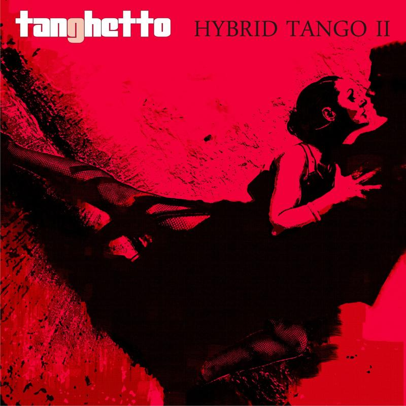 "Cover: ""Hybrid Tango II"" (2014 Latin Grammy nominated Best Tango Album)"