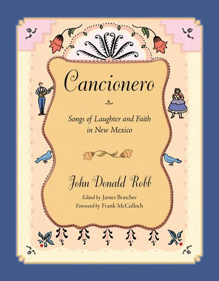 """Cover: """"Cancionero"""", John Donald Robb (UNM Press)"""