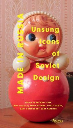 Book cover for Made In Russia: Unsung Icons of Soviet Design. Cover shows a very ugly doll.