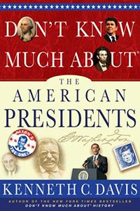 Don't Know Much About the American Presidents book cover