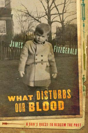 "Cover of ""What Disturbs Our Blood"" by James FitzGerald."