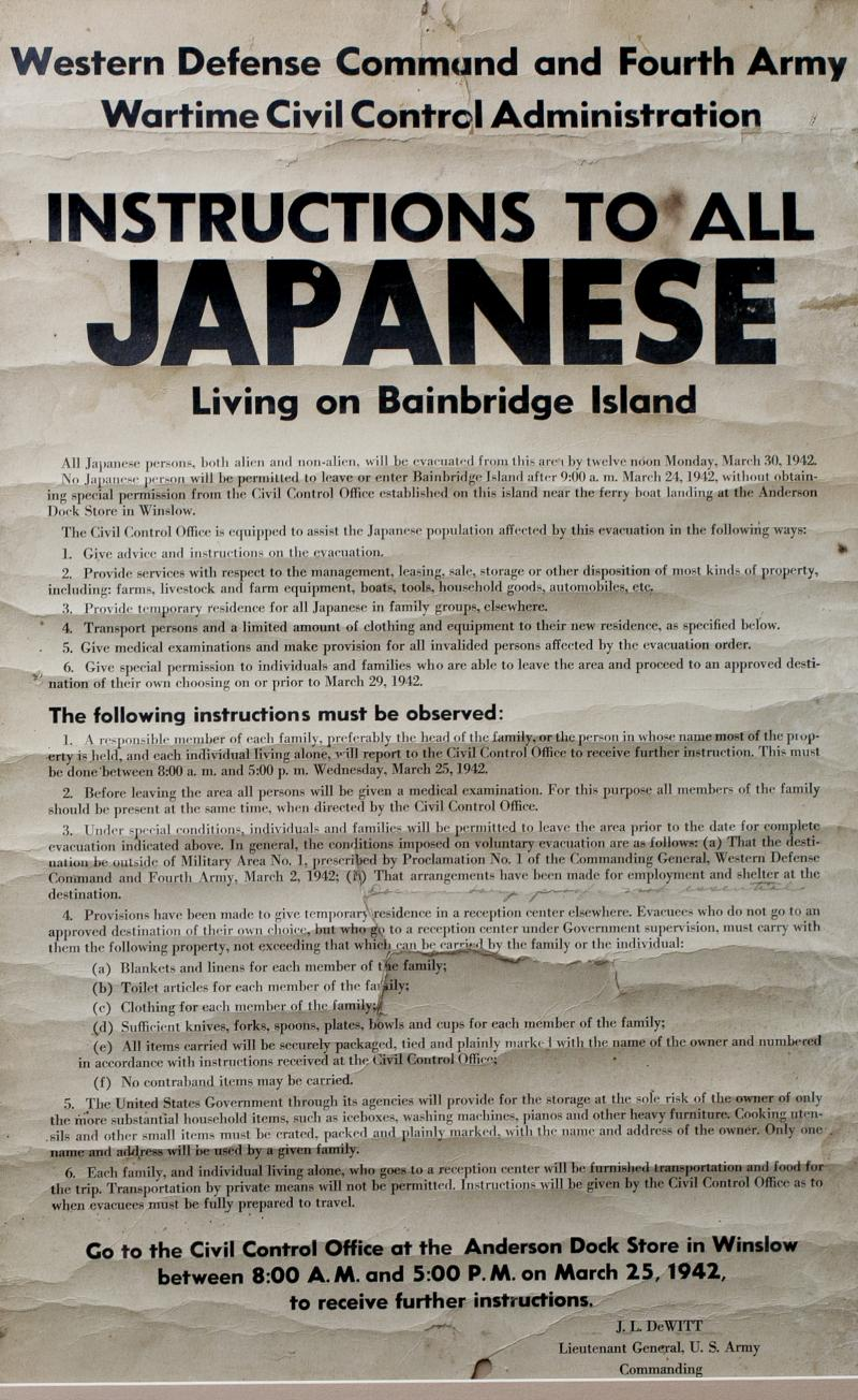 Following the bombing of Pearl Harbor, more than 7,000 Japanese Americans were moved out of the Seattle area to the Minidoka Relocation Center near Hunt, Idaho. This sign was posted on Bainbridge Island.