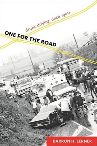 Cover of 'One For The Road' by Barron H. Lerner.