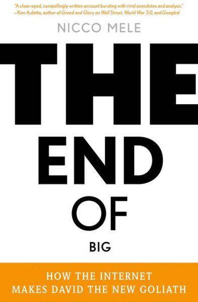 "Cover of 'The End of Big"" by Nicco Mele."