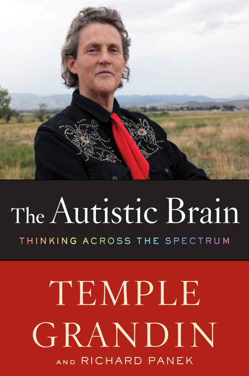 "Temple Grandin's book, ""The Autistic Brain,"" explores what current brain science has to offer people with autism."