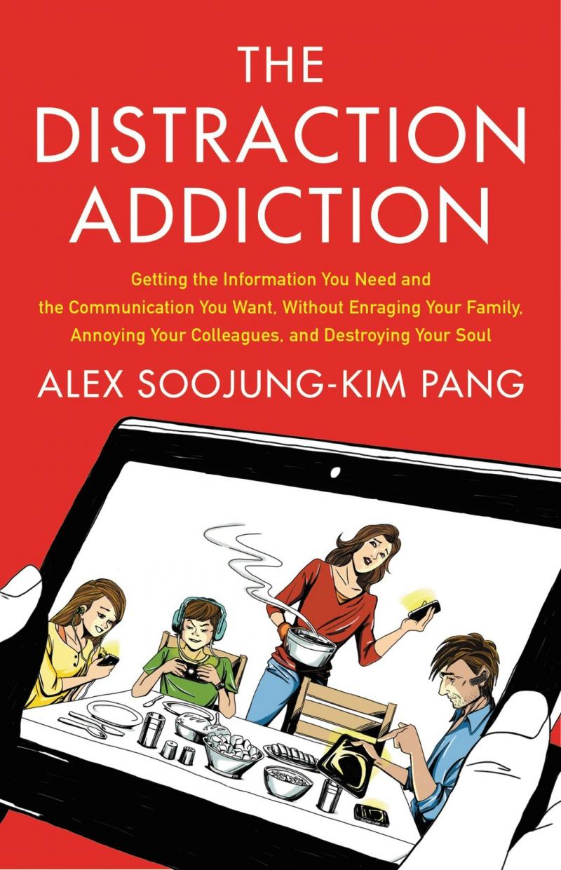 "Alex Soojung-Kim Pang's book ""The Distraction Addiction."""