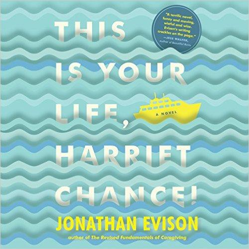 "Jonathan Evison's latest book, ""This Is Your Life, Harrie Chance!"""