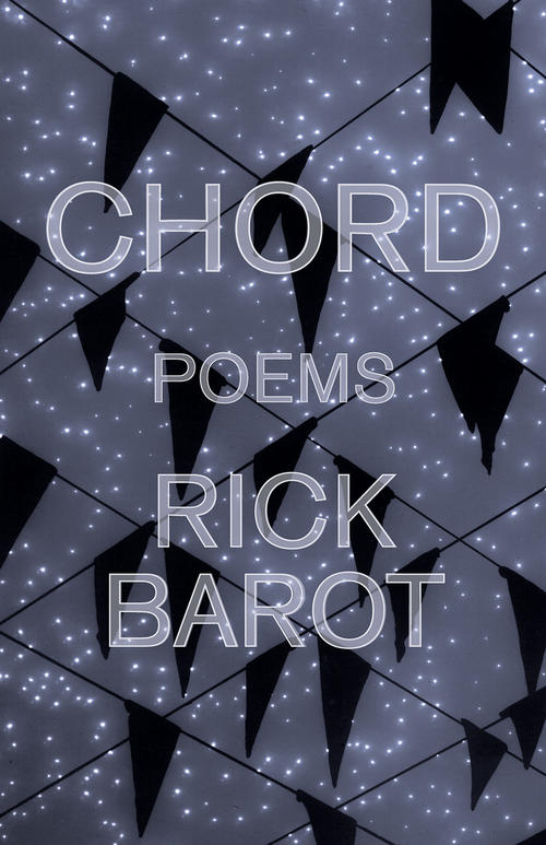 """""""Chord"""" is Tacoma-based poet Rick Barot's third collection."""