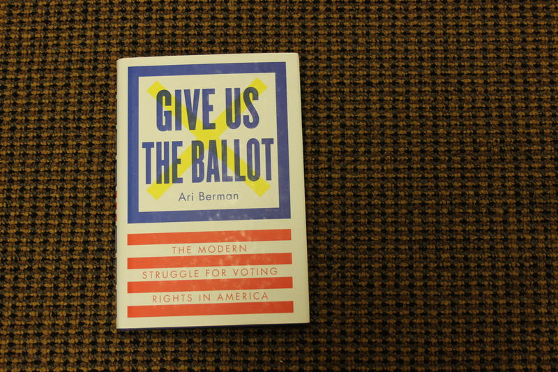 Ari Berman's 'Give Us the Ballot'
