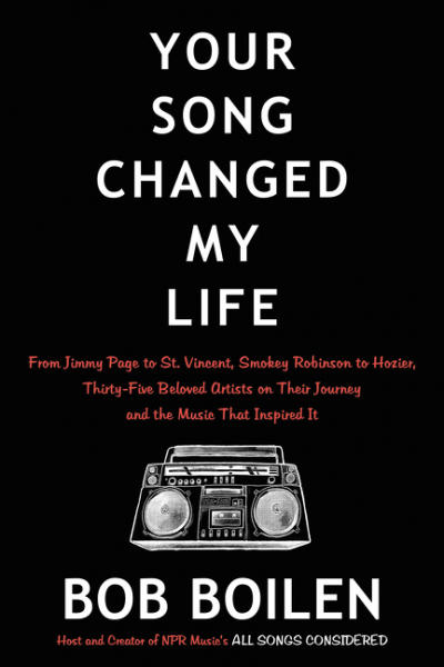 Cover of Bob Boilen's new book, 'Your Song Changed My Life.'