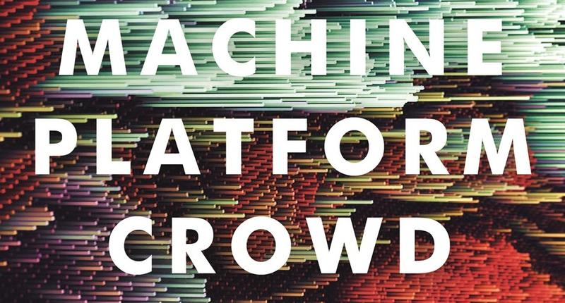 "Erik Brynjolfsson and Andrew McAfee's new book is ""Machine, Platform, Crowd: Harnessing the Digital Revolution."""