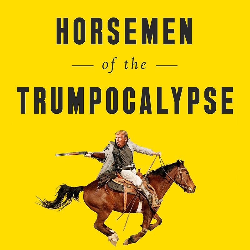 "John Nichols' new book ""Horsemen of the Trumpocalypse"""