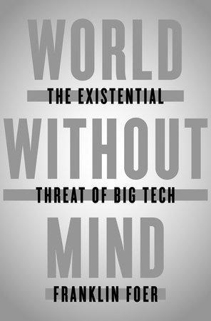 Franklin Foer's World Without Mind