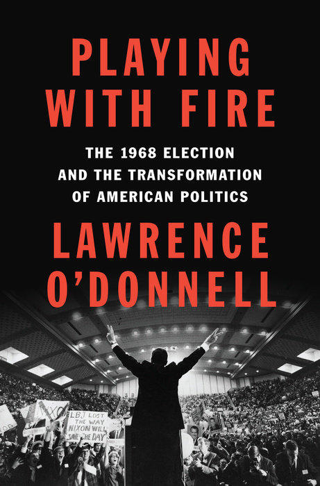 "Lawrence O'Donnell's ""Playing With Fire"""