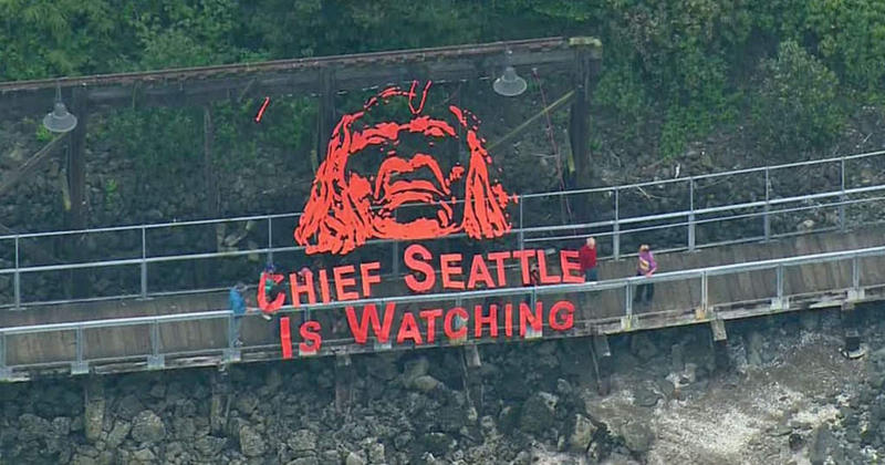 Activist group Backbone Campaign hung this banner in September 2015. Chief Seattle is often quoted by environmental groups.