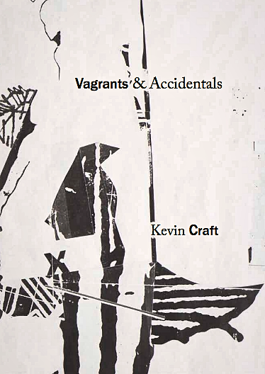 'Vagrants & Accidentals' is Kevin Craft's second collection.