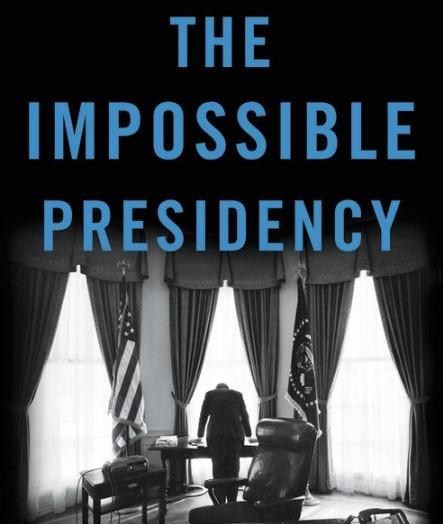Jeremi Suri's 'The Impossible Presidency'