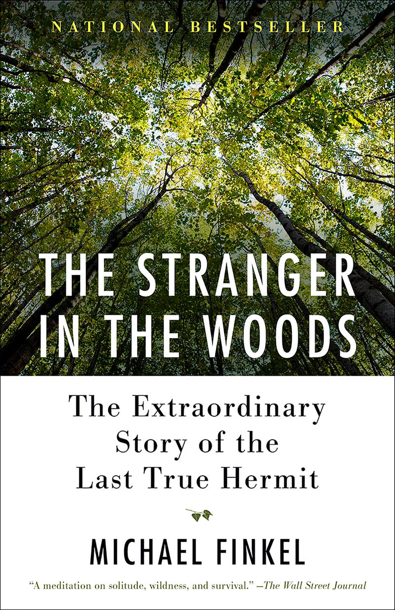 """The cover of Michael Finkel's book """"The Stranger In The Woods"""""""