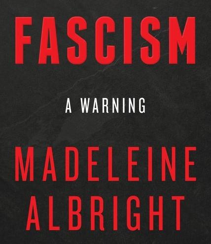Madeleine Albright's 'Fascism: A Warning'