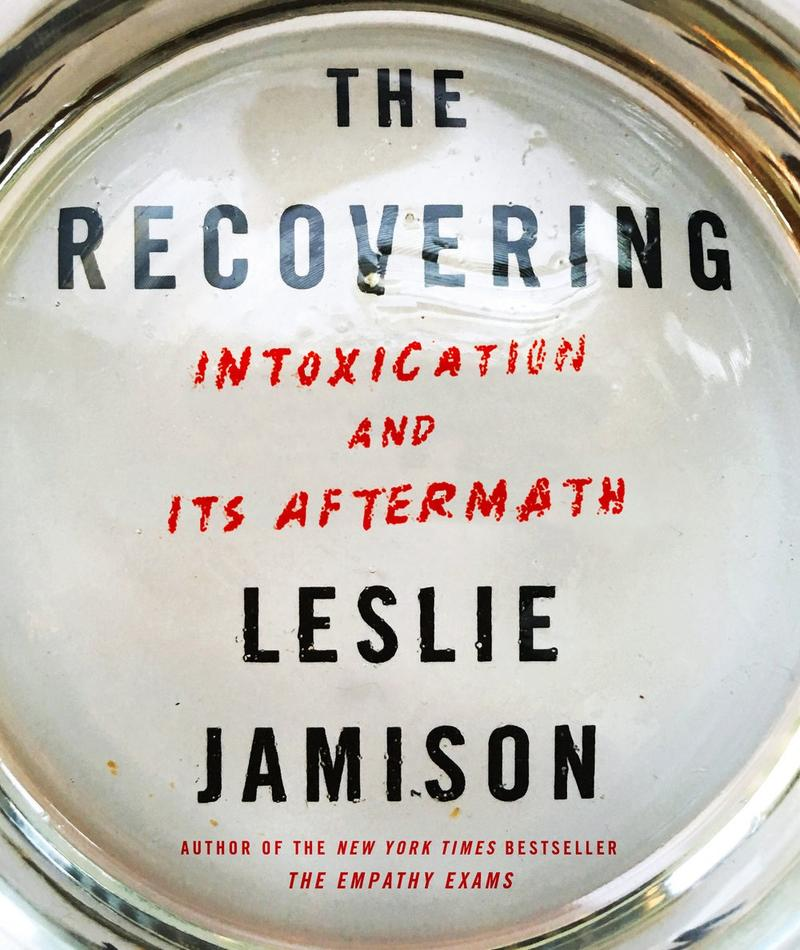 Leslie Jamison's 'The Recovering'