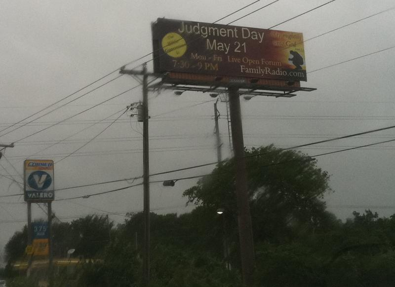 This billboard near Austin-Bergstrom International Airport declares May 21 to be Judgment Day. It is one of many scattered across Texas.