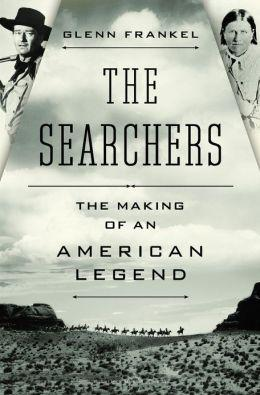 "Glenn Frankel's book ""The Searchers"" weaves the real story of Cynthia Ann Parker's abduction and rescue into the story of the making of the iconic John Ford-directed film."
