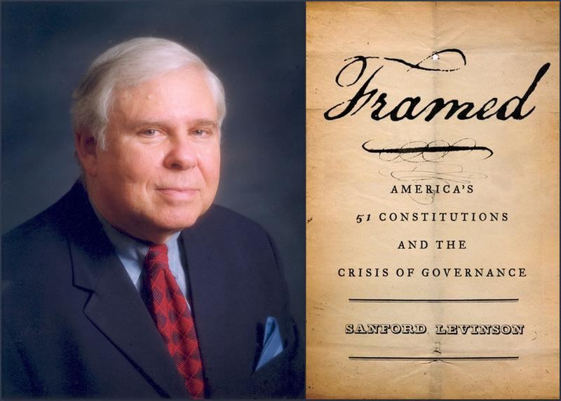 "UT Law Professor Sanford Levinson's new book,  ""Framed: America's 51 Constitutions and the Crisis of Government,"" argues the Constitution should adapt to changing times."