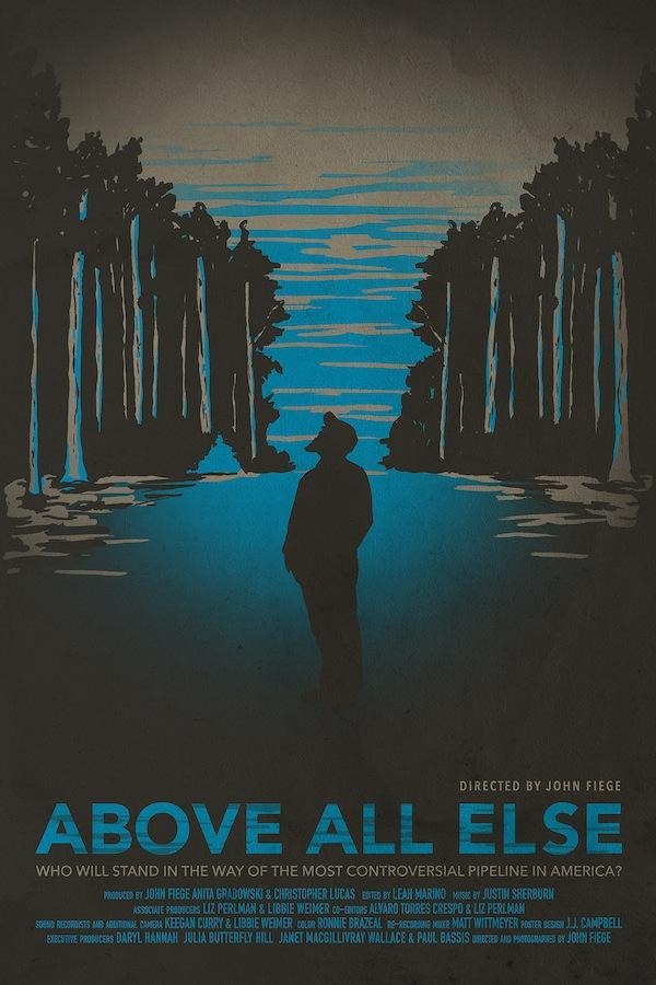 """Above All Else"" follows David Daniel as he organizes a tree-top blockade of the pipeline."