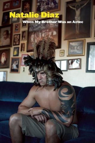 'When My Brother Was an Aztec'