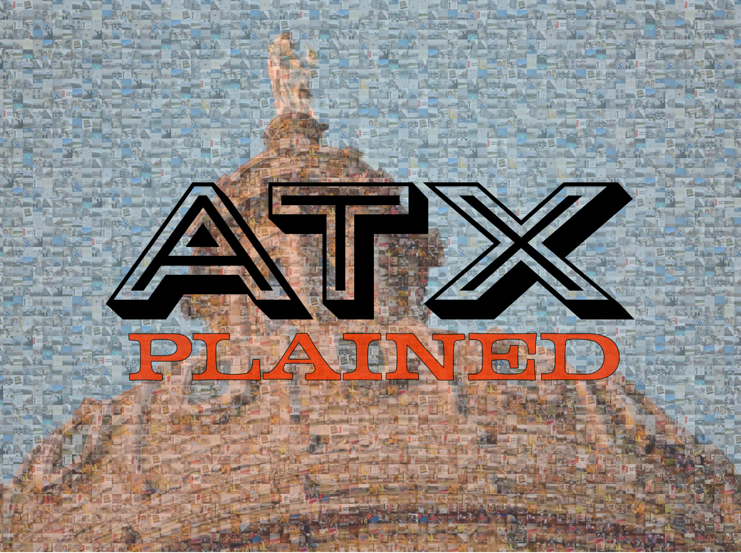 Our Most Popular ATXplained Stories 2017