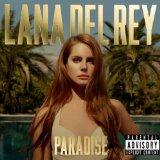 "<font color=""red""><strong>Lana Del Rey/Paradise/Polydor</strong></color>< font color=""black""><br>Haunting voice &  equally haunting lyrics."