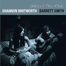 "<font color=""red""><strong>Shannon Whitworth & Barrett Smith/Bring It On Home/SW</strong></color><font color=""black""><br>Two big talents playing their favorite tunes including classics from Sam Cooke, Paul Simon, Jobim, Tom Waits & Van Morrison."