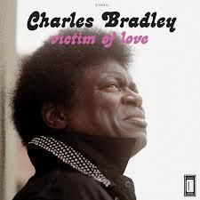 "<font color=""red""><strong>Charles Bradley/Victim Of Love/Daptone</strong></color><font color=""black""><br>You know he is a powerful SoulMan & you know that Daptone produces only exceptional music  & with Menahan Street Band in the mix, you know it is hot!"