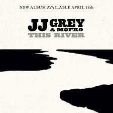 """<font color=""""red""""><strong>JJ Grey & Mofro/This River/Alligator</strong></color><font color=""""black""""><br>The Florida Blues Rocker writes, arranges, plays & makes it all a whole lot of fun with rhythm & lyrics to catch your attention."""