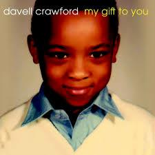 "<font color=""red""><strong>Davell Crawford/My Gift To You/Basin St</strong></color><font color=""black""><br>What a voice; filled with Soul and a refreshing sound that will take you to new heights!"