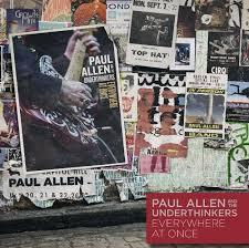 "<font color=""red""><strong>Paul Allen & The Underthinkers/Everywhere At Once/Legacy</strong></color><font color=""black""><br>The philanthropist/technologist collaborates w/ Ivan Neville, Derek Trucks, Joe Walsh, Chrissie Hynde & More All Stars!</color>"
