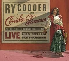"<font color=""red""><strong>Ry Cooder/Live/Nonesuch</strong></color><font color=""black""><br>With his Corridos Famoso Band (including Flaco Jimenez & son Joachim Cooder), the Live album from 2011 features Cooder & his work at their finest! </color>"