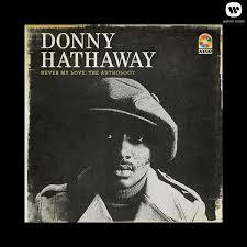 "<font color=""red""><strong>Donny Hathaway/Selections/Atco</strong></color><font color=""black""><br>The St Louis/Chicago Soul singer died too young bu he  left behind a legacy of great music (& collaborations  with Roberta Flack)! </color>"