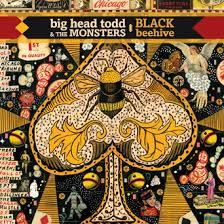 Big Head Todd & The Monsters/Black Beehive/Shout: 25 years strong and their Rock & Blues is better than ever!