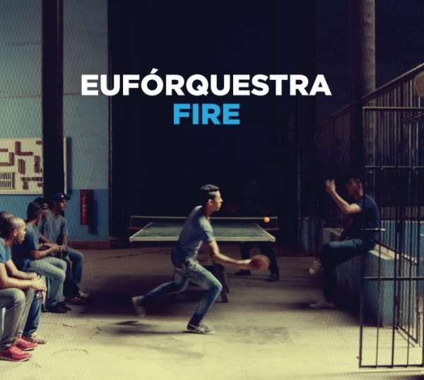 Euroforquestra / Fire / Euforquestra
