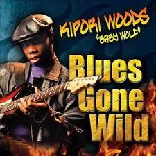 "Kipori ""Baby Wolf"" Woods / Blues Gone Wild / Louisiana Red Hot"